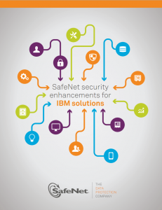 SafeNet Security Enhancements for IBM Solutions